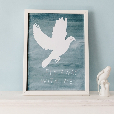 'Fly Away With Me' Print