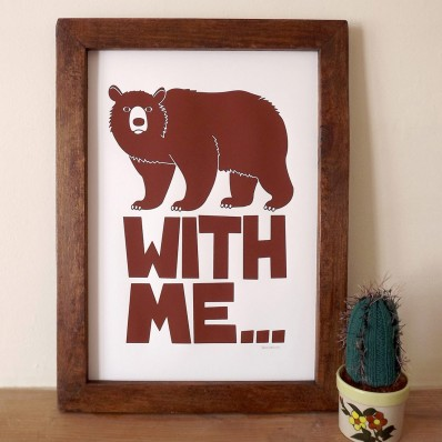 'Bear with me… ' Screen print