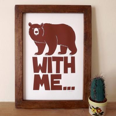 'Bear with me… ' Screen print