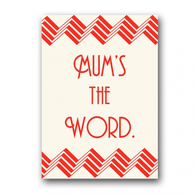 Mum's the Word – Mother's day card