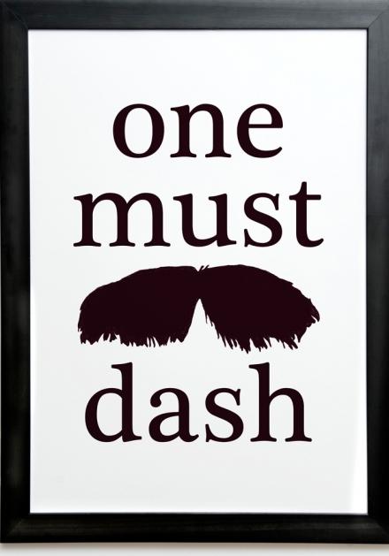 One Must Dash print