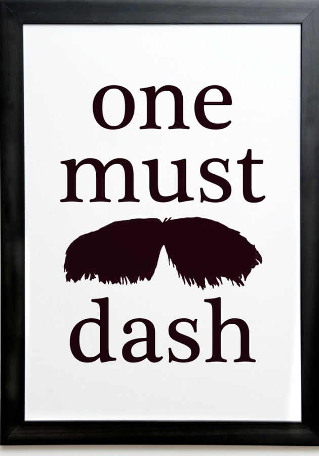 One Must Dash print