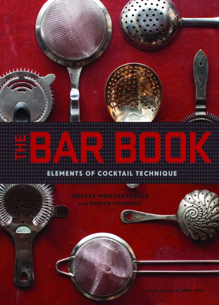 The Bar Book: Elements of Cocktail Technique Hardcover